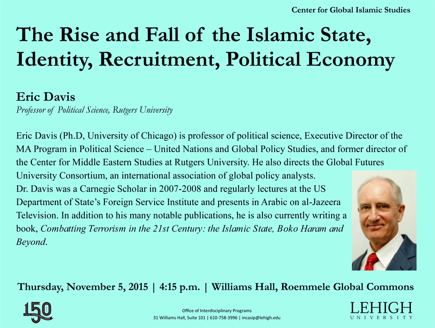 Lehigh University - Global Center for Islamic Studies -The Rise and Fall of the Islamic State, Identity, Recruitment, Political Economy - Eric Davis
